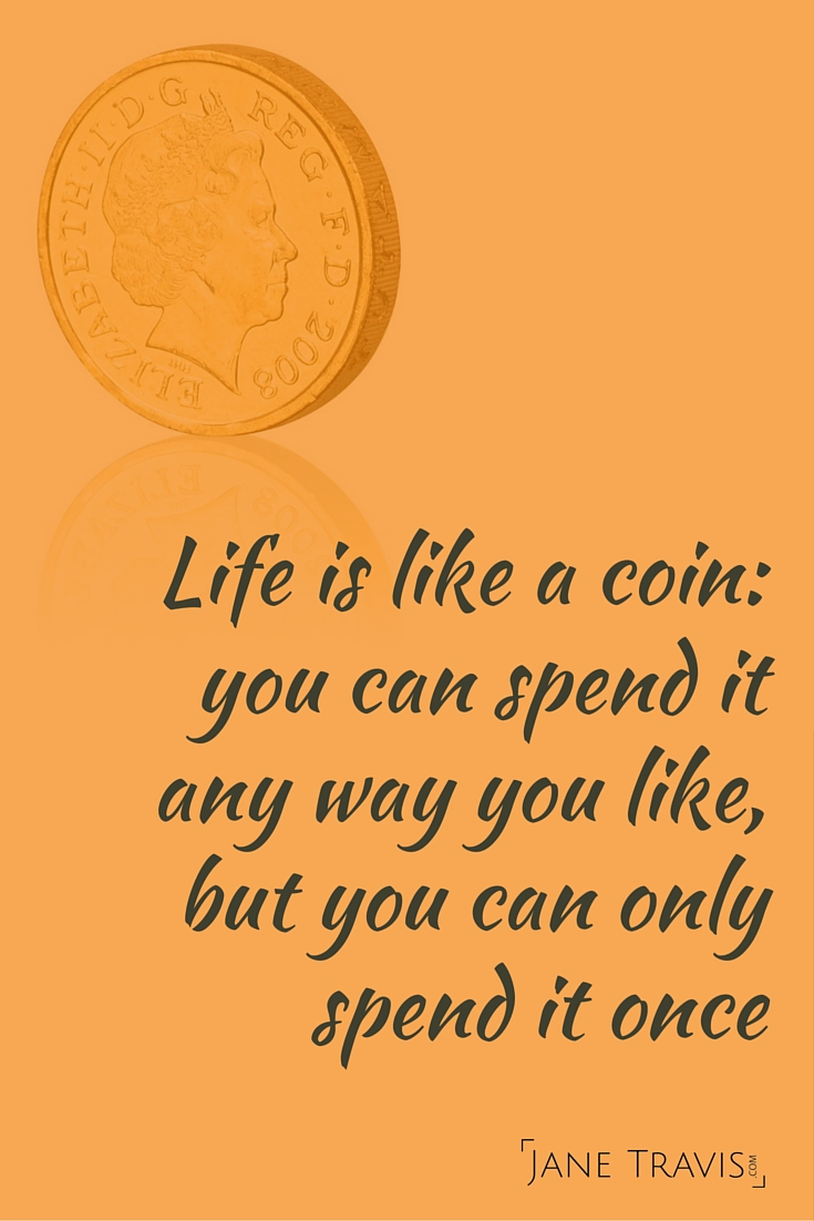 Lillian Dickson quote - life is like a coin