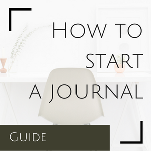 How to start a journal - a step by step guide