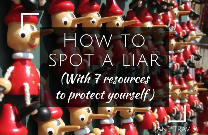 How to spot a liar, and 7 resources to protect yourself - Jane Travis