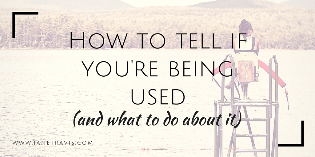 How to tell if you're being used - Jane Travis