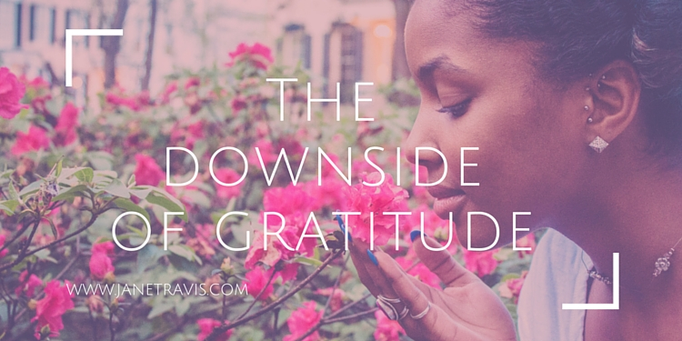 The downside of gratitude - Jane Travis