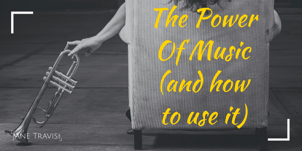 The power of music, and how to use it - Jane Travis