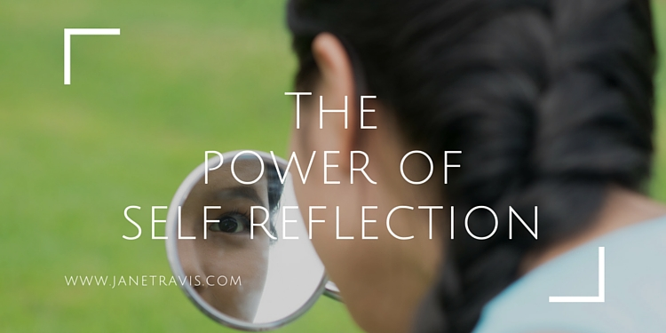 The power of self reflection - Jane Travis