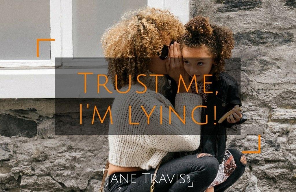 Trust Me, I'm Lying - Jane Travis