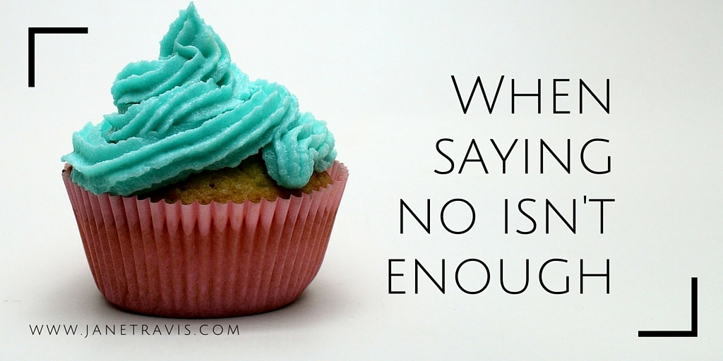 When saying no to people isn't enough - Jane Travis