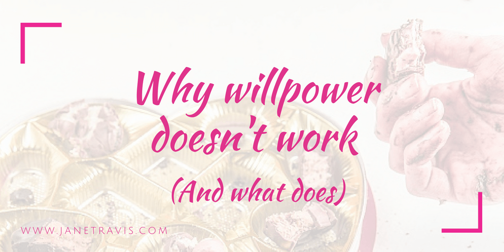 Why willpower doesn't work - Jane Travis