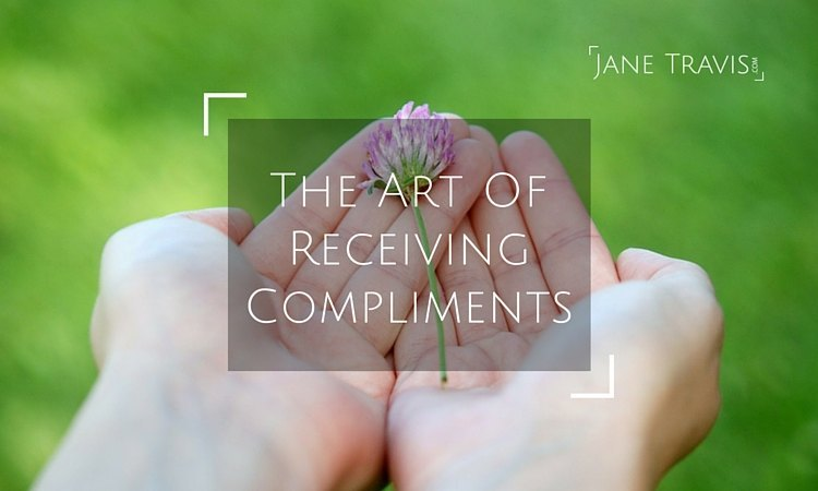 The Art Of Receiving Compliments - Jane Travis